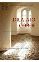 Dilatato Corde, Volume 1, Numbers I & 2: January-December 2011