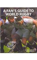 A Fan's Guide to World Rugby. Daniel Ford, Adam Hathaway