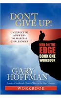 Don't Give Up! Workbook One: Men on the Edge