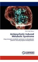 Antipsychotic Induced Metabolic Syndrome