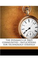 The Dynamics of R&amp;d Communities: Implications for Technology Strategy