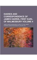 Diaries and Correspondence of James Harris, First Earl of Malmesbury Volume 4