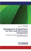 Development of Algorithms for Chl-A and Sea Surface Temperature