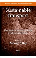 Sustainable Transport: Planning for Walking and Cycling in Urban Environments