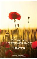Passion Perseverance & Prayer