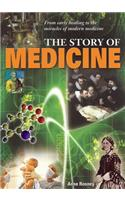 The Story of Medicine: From Early Healing to the Miracles of Modern Medicine