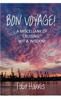 Bon Voyage: A Miscellany of Cruising Wit and Wisdom
