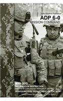 Army Doctrine Publication Adp 6-0 Mission Command May 2012