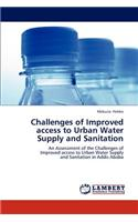 Challenges of Improved Access to Urban Water Supply and Sanitation