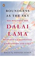 Boundless as the Sky: His Holiness the Dalai Lama on Happiness, Compassion and Love