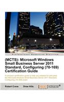 MCTS: Windows Small Business Server 2011 Standard, Configuring(70-169) Certification Guide