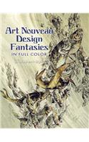 Art Nouveau Design Fantasies in Full Color