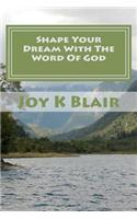 Shape Your Dream with the Word of God: The Ultimate Dream Recipe