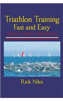 Triathlon Training Fast and Easy