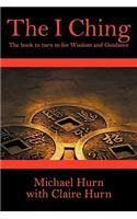 The I Ching: The Book to Turn to for Wisdom and Guidance