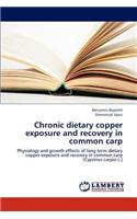 Chronic Dietary Copper Exposure and Recovery in Common Carp
