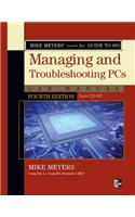 Mike Meyers' CompTIA A+ Guide to 801 Managing and Troublesho
