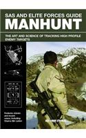 SAS and Elite Forces Guide Manhunt: The Art and Science of Tracking High Profile Enemy Targets