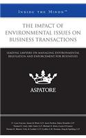 The Impact of Environmental Issues on Business Transactions: Leading Lawyers on Managing Environmental Regulation and Enforcement for Businesses