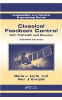 Classical Feedback Control: With MATLAB and Simulink , Second Edition