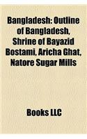 Bangladesh: Outline of Bangladesh, Shrine of Bayazid Bostami, Aricha Ghat, Natore Sugar Mills