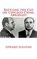 Rattling the Cup on Chicago Crime. Abridged