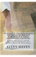 59 Minute Championship Distance Workout for Track & Field and Cross Country: A Book Written by a Proven National Championship and Olympic Track & Fiel