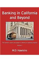 Banking in California and Beyond: The Winners, Losers and Players in America's Banking Empires