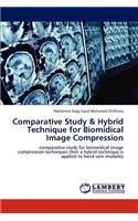 Comparative Study & Hybrid Technique for Biomidical Image Compression