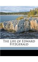 The Life of Edward Fitzgerald Volume 2