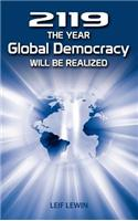 2119 - The Year Global Democracy Will Be Realized