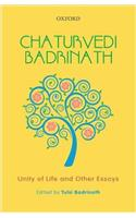 Chaturvedi Badrinath: Unity of Life and Other Essays