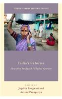 India's Reforms: How They Produced Inclusive Growth