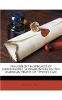Fraudulent Mortgages of Merchandise: A Commentary on the American Phases of Twyne's Case