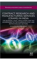 Contract Research and Manufacturing Services (Crams) in India: The Business, Legal, Regulatory and Tax Environment in the Pharmaceutical and Biotechno