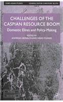 Challenges of the Caspian Resource Boom: Domestic Elites and Policy-Making