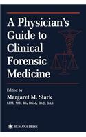A Physician S Guide to Clinical Forensic Medicine