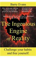 Ingenious Engine of Reality