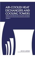 Air-Cooled Heat Exchangers and Cooling Towers: Thermal-Flow Performance Evaluation and Design, Vol. 2
