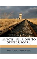 Insects Injurious to Staple Crops...