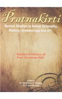 Pratnakirti: Recent Studies in Indian Epigraphy, History, Archaeology, and Art