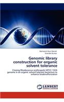 Genomic Library Construction for Organic Solvent Tolerance