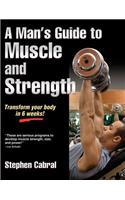 Man's Guide to Muscle and Strength