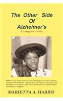 Other Side of Alzheimer's, a Caregiver's Story