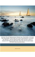 Music Club Programs from All Nations: Giving an Historic Outline of Each National School of Music, with Questions for Study, and a Series of Programs