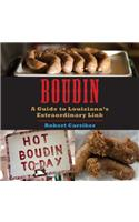 Boudin: A Guide to Louisiana's Extraordinary Link