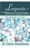Legends of the Moonstones: The Evolution of a Soul