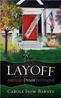 Layoff: American Dream Interrupted