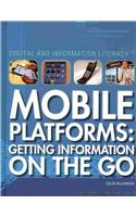 Mobile Platforms: Getting Information on the Go