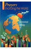 Prayers Encircling the World: An International Anthology